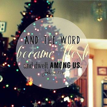 and The Word Became Flesh And Dwelt by Traci Beeson