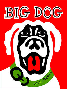 Big Dog by Mike Segal
