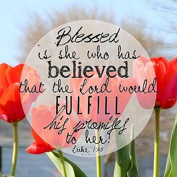 blessed Is She Who Has Believed That by Traci Beeson