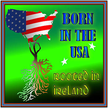 Born in the USA Rooted in Ireland by Ireland Calling