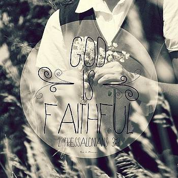 but The Lord Is Faithful, And He Will by Traci Beeson