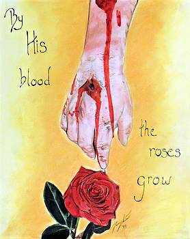 By His Blood the Roses Grow by Darcy Lewis