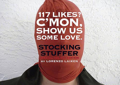 Cmon Show Us Some Love by Lorenzo Laiken
