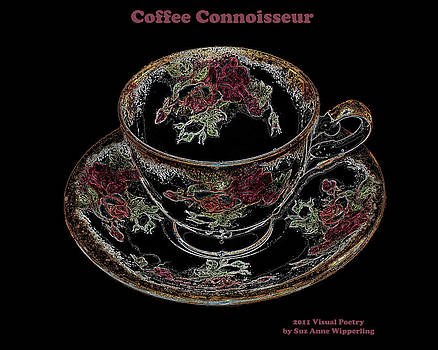 Coffee Connoisseur by Suz Anne Wipperling