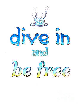 Dive In and Be Free by Whitney Morton