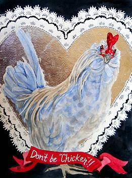 Don't Be Chicken To Be My Valentine by Kirsten Beitler