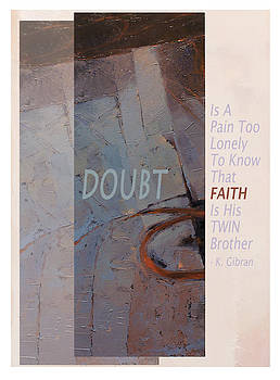 Doubt and Faith from Gibran by Shawn Shea