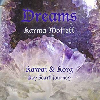 Dreams by Karma Moffett
