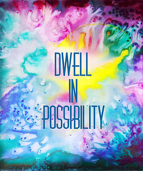 Dwell in Possibility by JoAnne Meller