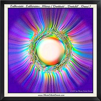 Eukaristia Eukaristos Kharis - Gratitude Grateful Grace by Maria Celeste Garcia