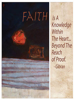 Faith Is A Knowledge by Gibran by Shawn Shea