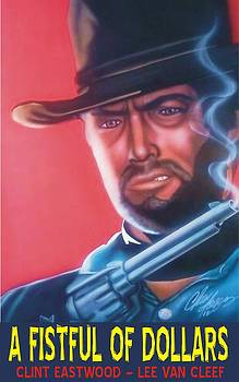 Fistful Of Dollars by Christopher Fresquez