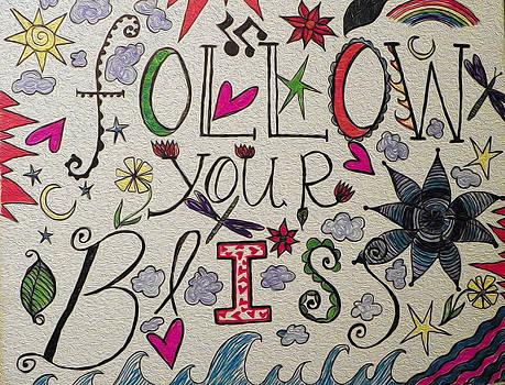 Follow Your Bliss by D Walton