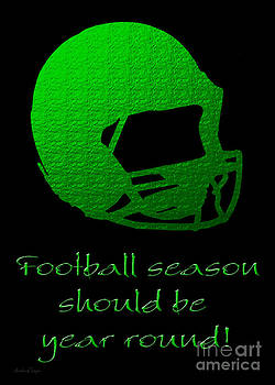 Andee Design - Football Season Should Be Year Round In Green