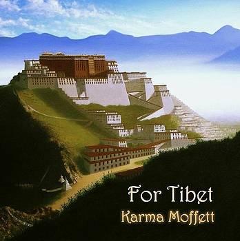 For Tibet by Karma Moffett
