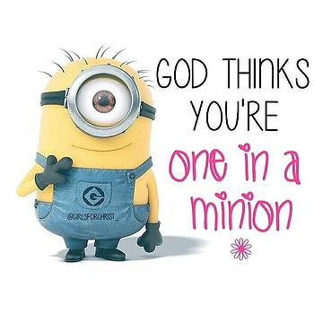 god Thinks You're One In A Minion by Hannah Chapman