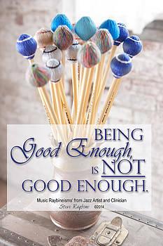 Good Enough by Steve  Raybine