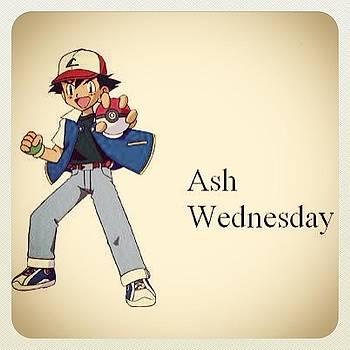 Happy Ash Wednesday! Gotta Catch Em All by Smellslikeairwick Tirrell