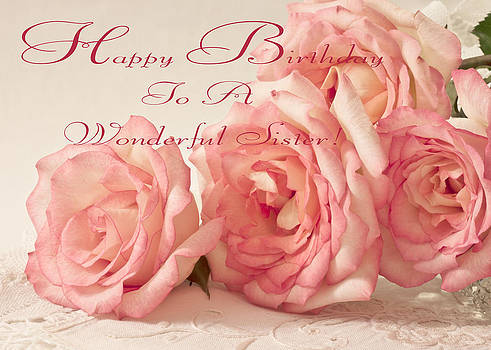 Sandra Foster - Happy Birthday To A Wonderful Sister - Pink Roses Greeting Card