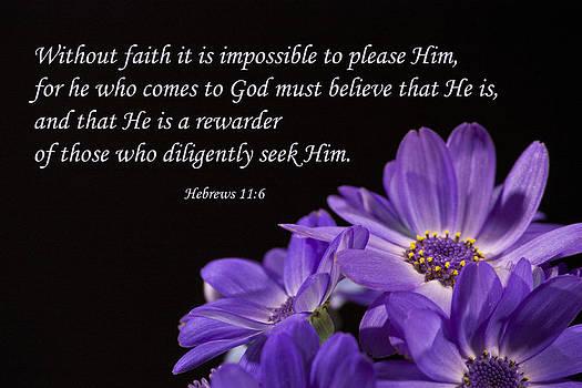 Hebrews 11 6 by Inspirational  Designs