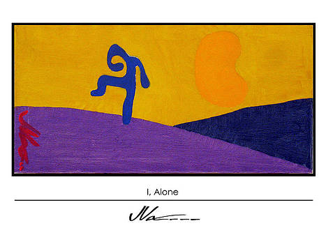 I Alone - Poster by JVan