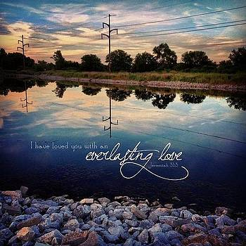 i Have Loved You With An Everlasting by Traci Beeson