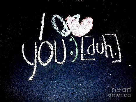 I love you duh by Lisa Cortez