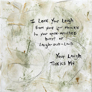 I Love Your Laugh by Ava Art