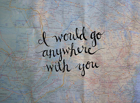 I Would Go Anywhere Pillow by Michelle Eshleman