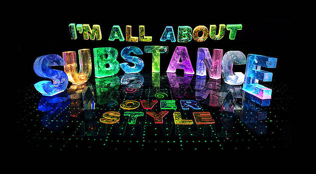 I'm all about substance over style by Jill Bonner