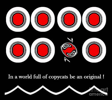 Drinka Mercep - In a world full of copycats be an original - Black White Red Minimalist Art No.255.