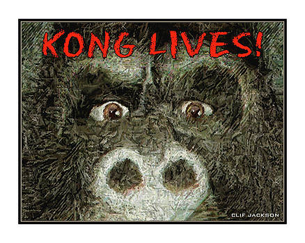 Kong Lives by Clif Jackson