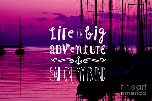 Beverly Claire Kaiya - Life is a Big Adventure Sail On My Friend Yacht Pink Sunset