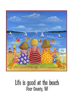 Life Is Good At The Beach. by Pat Olson