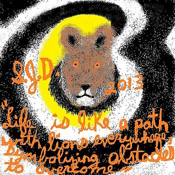 Life is like a path with lions everywhere symbolizing obstacles to overcome by Joe Dillon