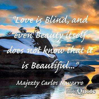 #majeztynavarro #truth #quote #love by Maxwell Burgin