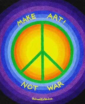 Make Art Not War by Gerald Strine