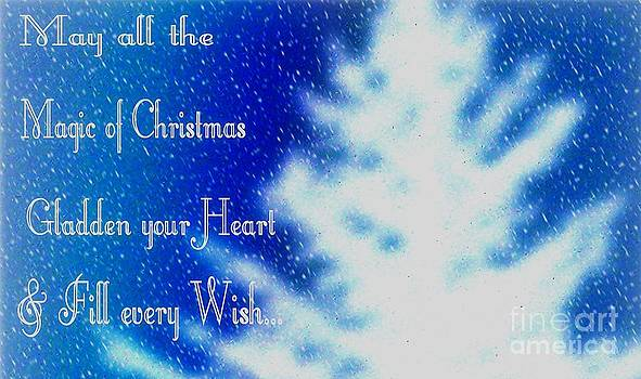 Gail Matthews - May all the Magic of Chrisrtmas Gladden your Heart and Fill every Wish
