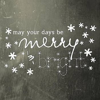 may Your Days Be Merry And Bright by Traci Beeson