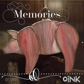 Memories. This Pink Piggie Was A Gift by Teresa Mucha