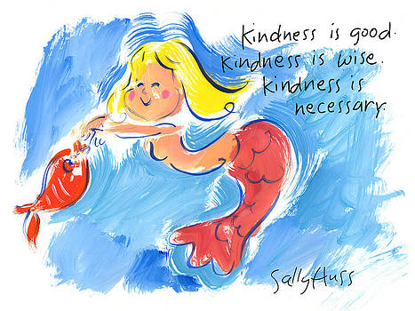 Mermaid with Kindness by Sally Huss