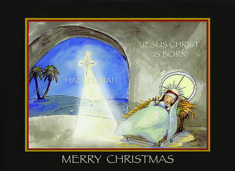 Merry Christmas Jesus Christ is Born by Glenna McRae