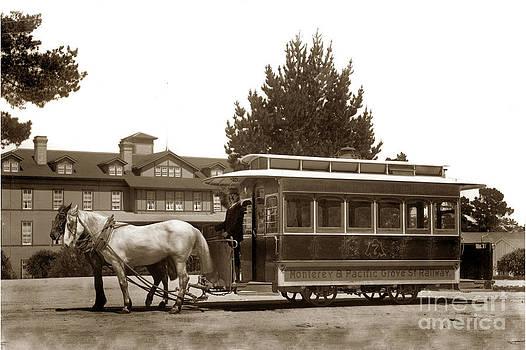 California Views Mr Pat Hathaway Archives - Monterey and Pacific Grove Street Railway circa 1895