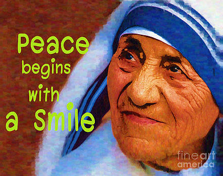 Mother Teresa and Peace begins with a smile. by Rames Ratyantarakor