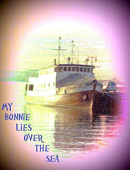 My Bonnie Lies Over The Sea But My Boat Is Not Ready To Sail  by Hilde Widerberg