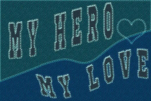 My Hero My Love original Typogaphy by Costinel Floricel