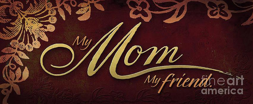 My Mom  My Friend by Shevon Johnson