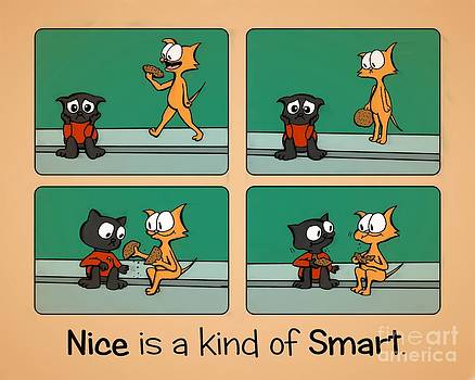 Nice is a Kind of Smart by Pet Serrano