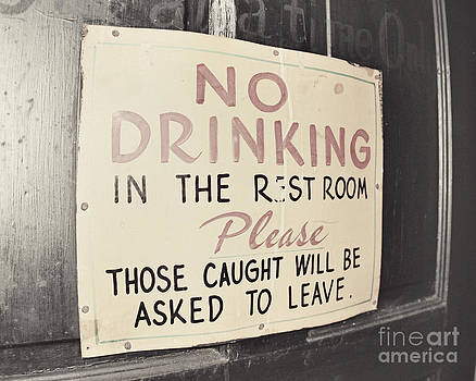 No Drinking by Jillian Audrey Photography