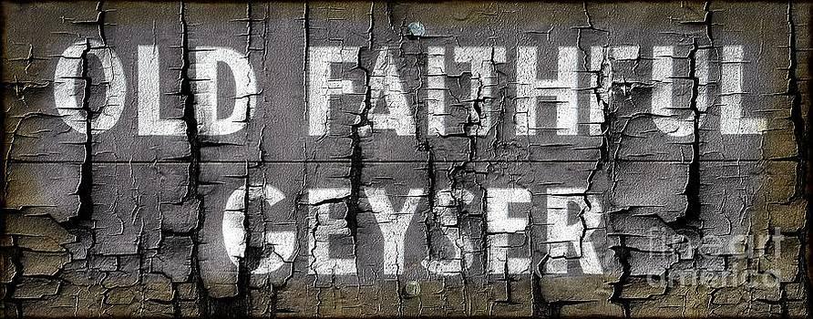 Old Faithful Geyser Sign by Kathleen Struckle